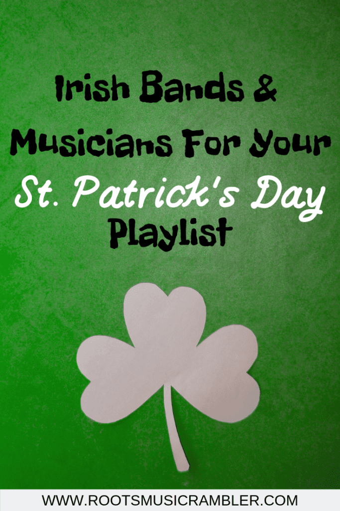 Irish Bands & Musicians For Your St. Patrick's Day Playlist