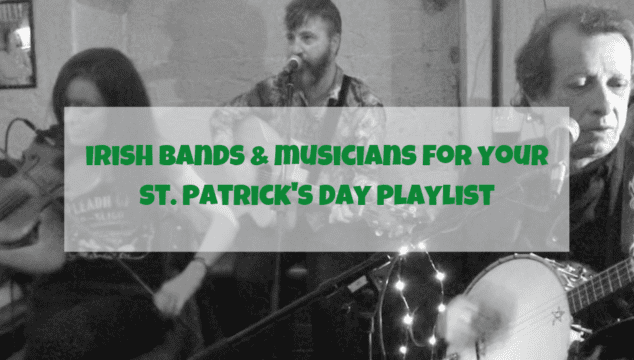 Irish Music for your St. Patrick's Day Playlist